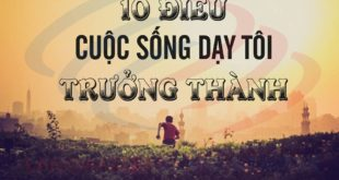 10-dieu-cuoc-song-day-toi-truong-thanh
